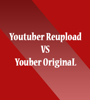 konten youtube reupload vs original