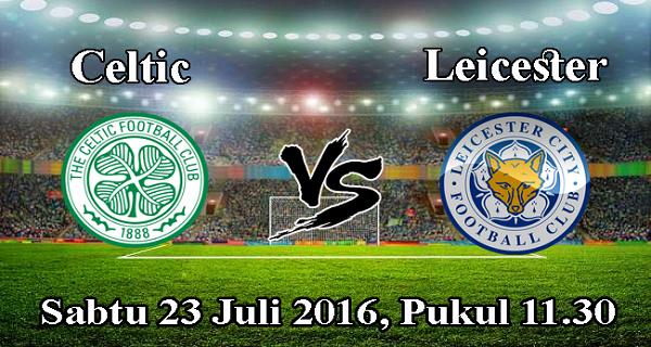 prediksi bola celtic vs leicester 23 juli 2016