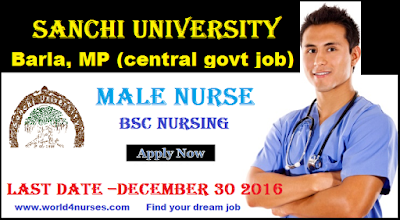 http://www.world4nurses.com/2016/12/male-nurse-vacancy-at-sanchi-university.html