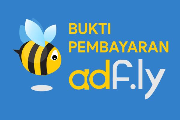Bukti Pembayaran Adf.ly dari Pertama sampai Sekarang