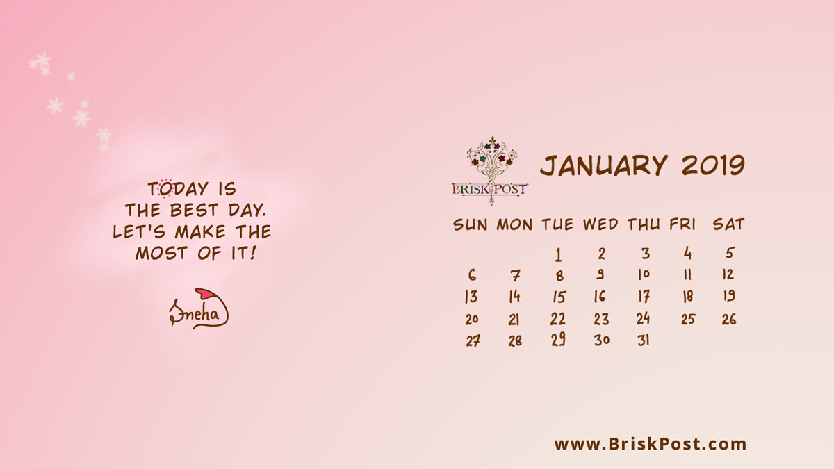 Monthly January 2019 calendar with pink snowflake desktop wallpaper on inspiring today quote template, Today is the best day. Let's make the most of it!