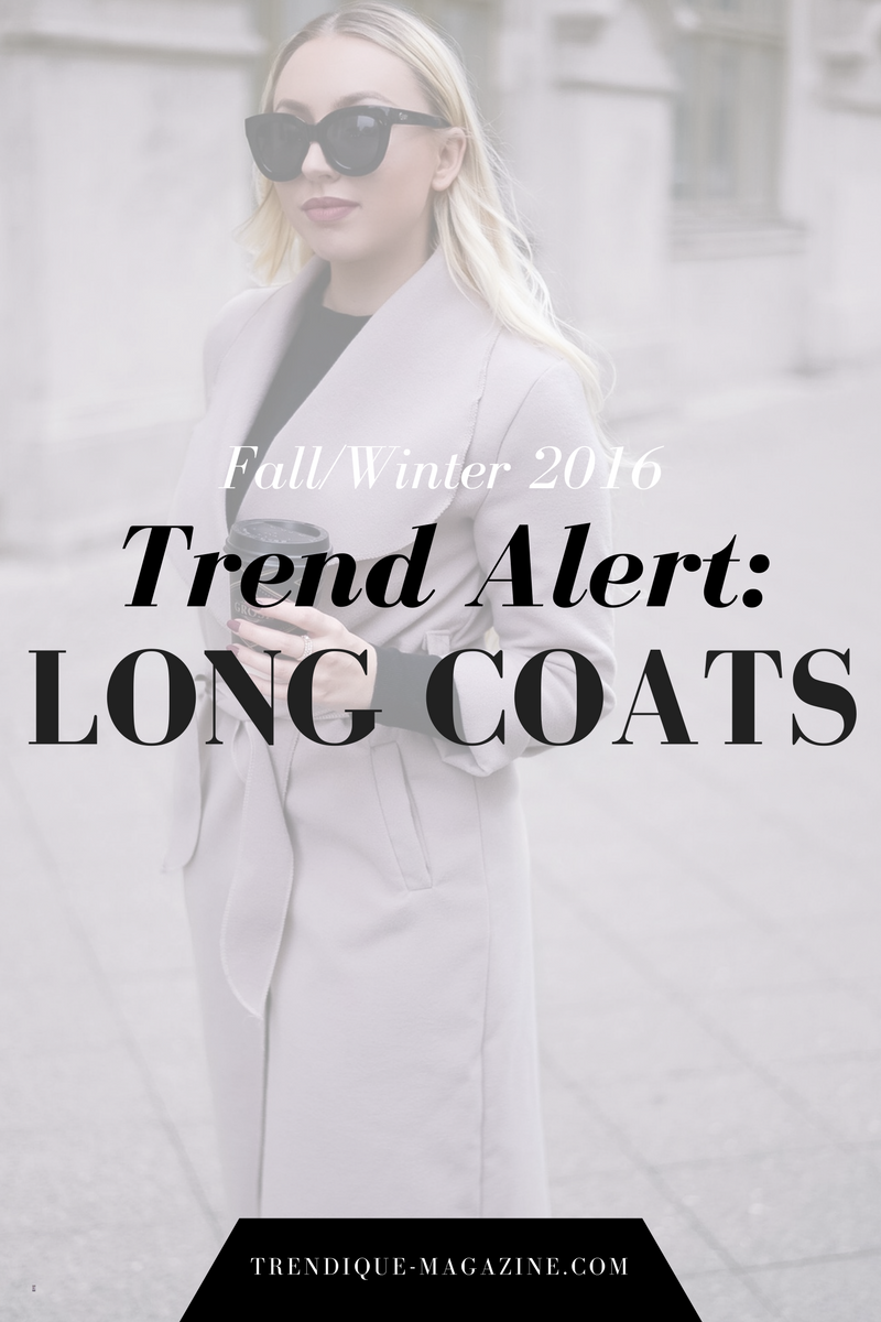 fall/winter 2016 trends: long coats