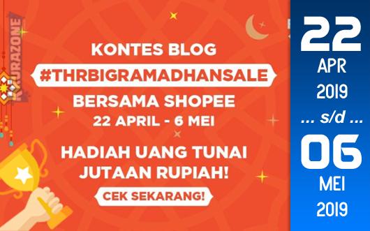 Kompetisi Blog - #THRBIGRAMADHANSALE Bersama Shopee Berhadiah Total Uang Tunai 14 Juta Rupiah (06 Mei 2019)