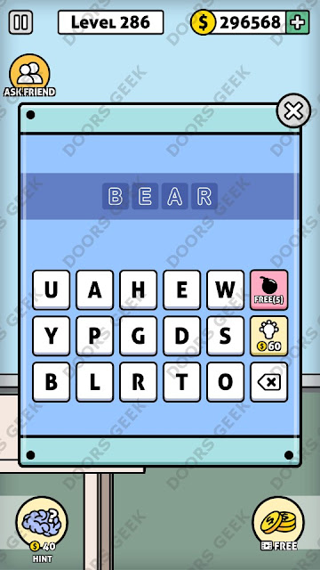The answer for Escape Room: Mystery Word Level 286 is: BEAR