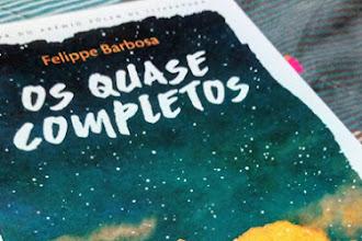 [Resenha] Os quase completos - Felippe Barbosa