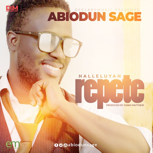DOWNLOAD MP3: Abiodun SAGE - Halleluyah Repete