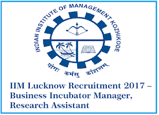 IIM Lucknow Recruitment 2017 – Business Incubator Manager, Research Assistant