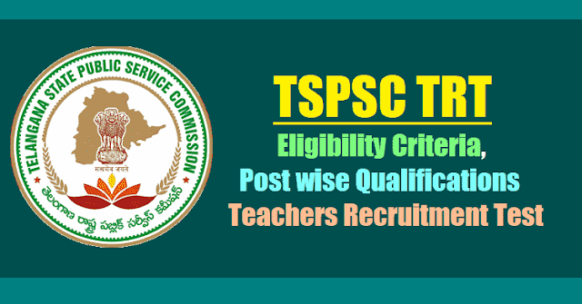 TSPSC TRT Eligibility Criteria, Post wise Qualifications 2017(Teachers Recruitment Test)