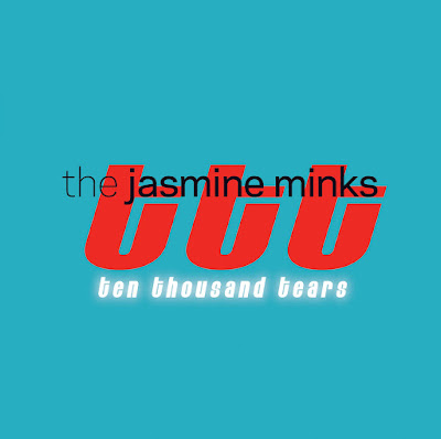 The Jasmine Minks - Ten Thousand Tears