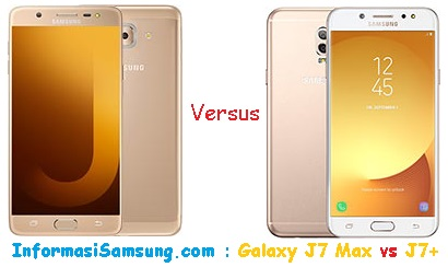 Perbandingan Harga dan Spesifikasi Samsung J7 Max vs J7+