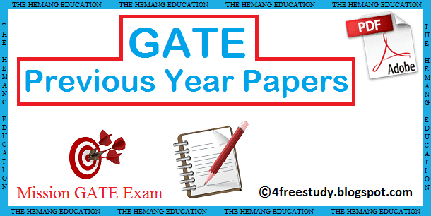 GATE Previous year question papers last 4freestudy thefreestudy
