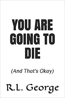 You Are Going To Die (And That's Okay)
