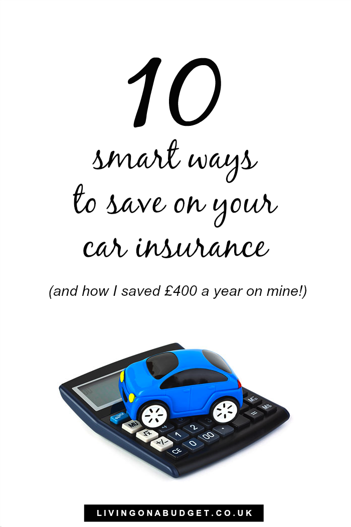 10 Smart Ways To Save On Your Car Insurance (and how I saved £400 a year on mine!)
