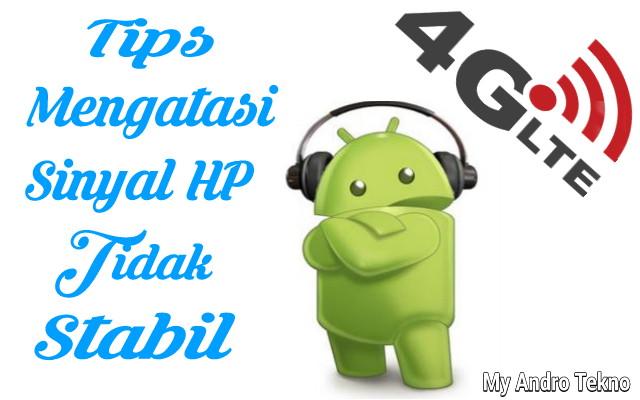 7 Tips Mengatasi Sinyal HP Tidak Stabil