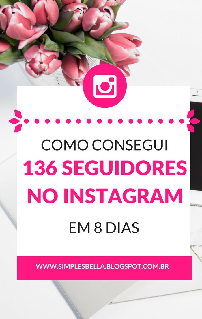 Como consegui 136 seguidores no Instagram em 8 dias