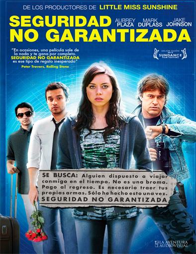 ver Seguridad no garantizada (Safety Not Guaranteed) (2012) Online