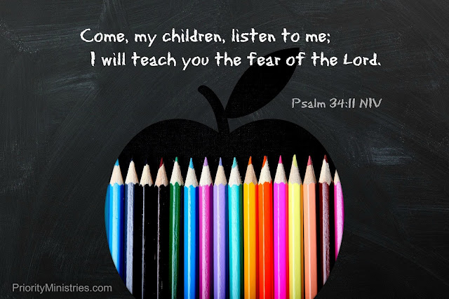 Come, my children, listen to me; I will teach you the fear of the LORD. —Psalm 34:11