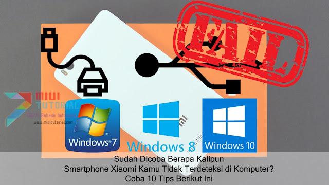 Sudah Dicoba Berapa Kalipun, Smartphone Xiaomi Kamu Tidak Terdeteksi Komputer? Coba 10 Tips Berikut Ini
