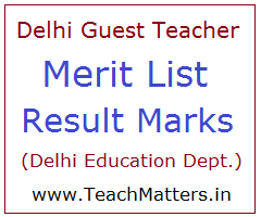 image : Delhi Guest Teacher Merit List 2021 Result & Cut off Marks @ TeachMatters