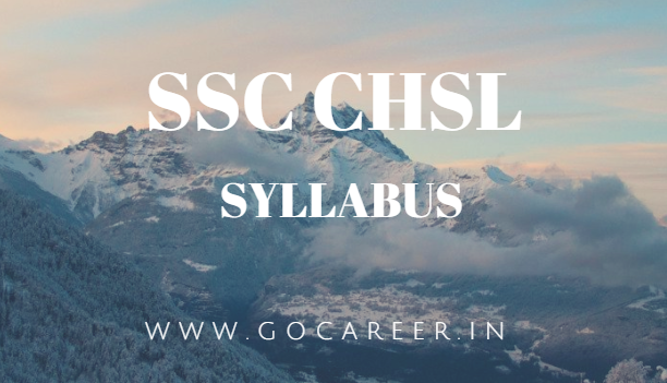 SSC CHSL (10+2 )Syllabus 2017-18 - Check the latest SSC CHSL Syllabus