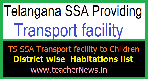 TS SSA Transport facility to Children - Check District wise  Habitations list
