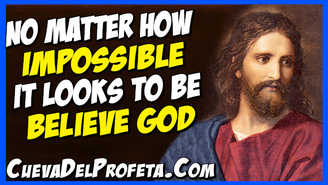 No matter how impossible it looks to be believe God - William Marrion Branham Quotes