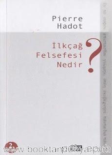 Pierre Hadot - İlkçağ Felsefesi Nedir?