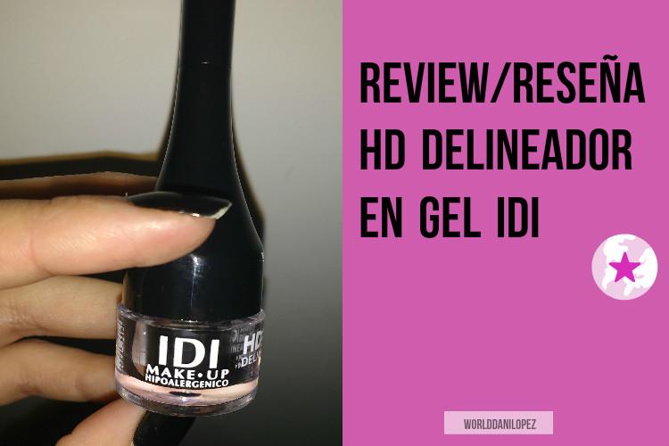 REVIEW/RESEÑA HD DELINEADOR EN GEL IDI
