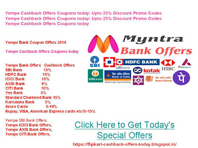 Yempe SBI Bank Offers,Yempe ICICI Bank Offers,Yempe AXIS Bank Offers:,Yempe CITI Bank Offers,Yempe Cashback Coupons On Home Appliances,Yempe   Cashback Deals On Women's Wear,Yempe Cashback Coupon deals On watches,Yempe Cashback Offers On Men's Wear,