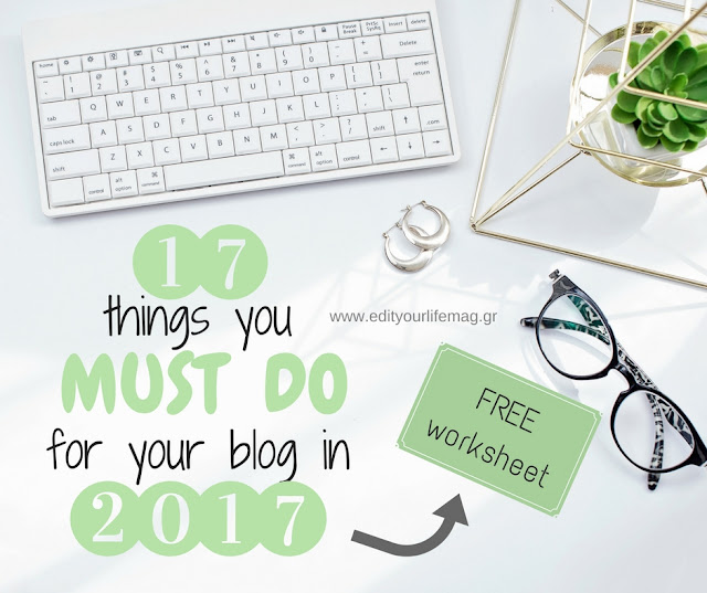 17 things you must do for your blog in 2017 new blogging tips