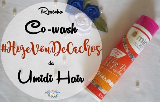 Co-Wash #Hoje Vou De Cachos da Umidi Hair