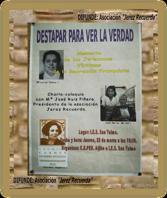 """La Presidenta de la Asociación para la Recuperación de la Justicia y la Memoria Histórica 'Jerez Recuerda', María José Ruiz Piñero, participará en la """"charla-coloquio"""" titulada """"Destapar para ver la verdad: memoria de las jerezanas víctimas de la represión franquista"""", organizada por el Centro Público de Educación de Personas Adultas 'Aljibe' (C.E.PER Aljibe) y por el Instituto de Enseñanza Secundaria 'San Telmo' (I.E.S. San Telmo)."""