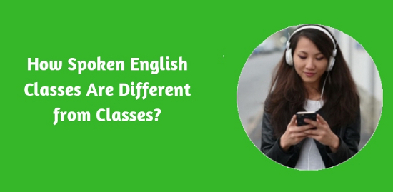 How Spoken English Classes Are Different from Classes?