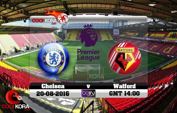مشاهدة مباراة واتفورد وتشيلسي اليوم 20-8-2016 في الدوري الإنجليزي