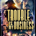 Trouble Is My Business Trailer Available Now!