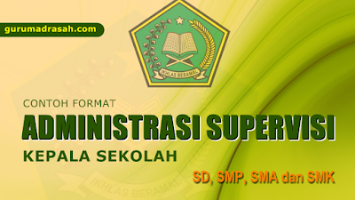 Format Administrasi Supervisi Kepala Sekolah SD, SMP, SMK dan SMK
