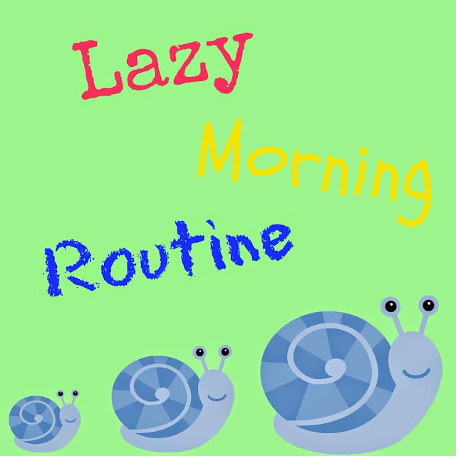 Lazy Morning Routine/ Rutina de una Mañana Perezosa