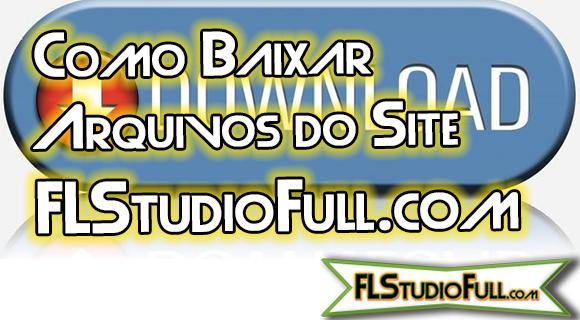 Como Baixar Arquivos do Site FLStudioFull.com | Vídeo