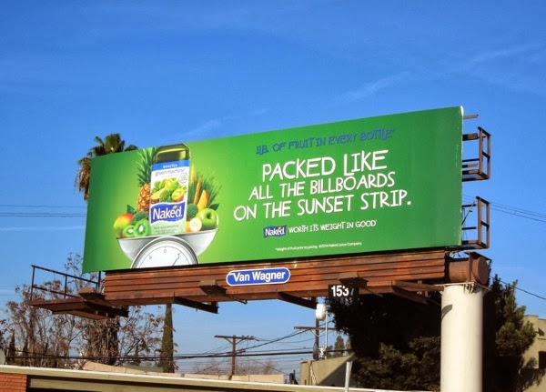 packed like the billboards on Sunset Strip Naked Juice billboard