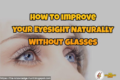 How to improve your Eyesight Naturally Without Glasses