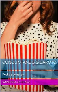 [Lançamento] Conquistando o Garoto - Vanessa Sueroz