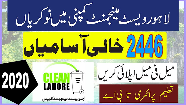 2446+Vacancy in Lahore Waste Management Company Jobs 2020