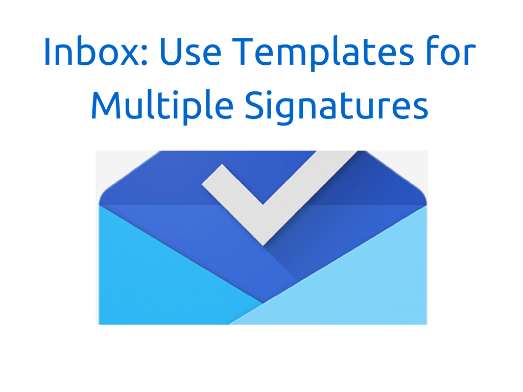 Inbox use templates for better signatures google tips and tricks a short video to show how users can implement templates in inbox by gmail to get more flexible better designed and multiple signatures pronofoot35fo Choice Image