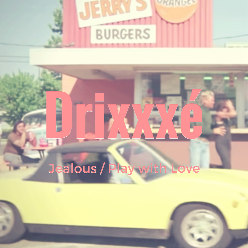 Drixxxé - Jealous / Play with Love | Song of the Day im Atomlabor Blog