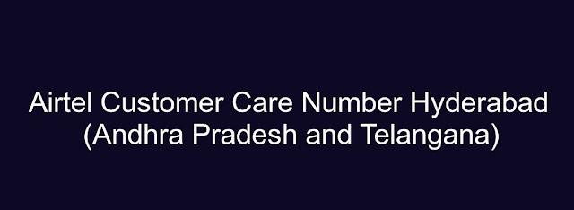 Airtel Customer Care Number Hyderabad(Andhra Pradesh and Telangana)