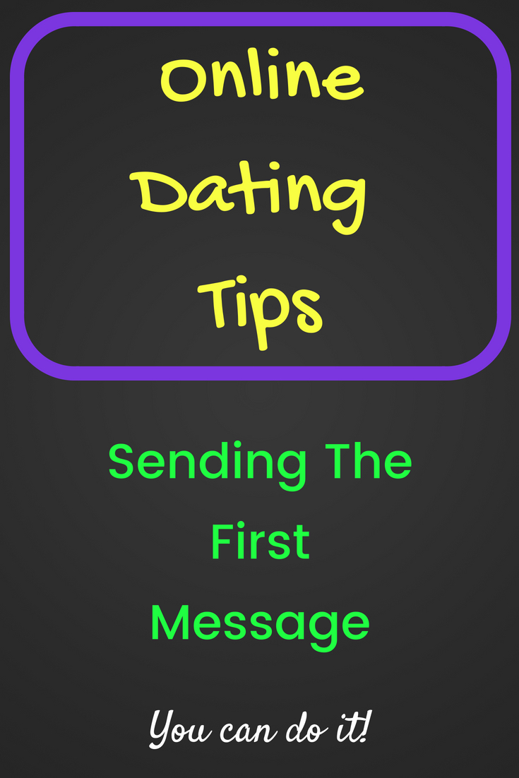 Tips for sending first message online dating