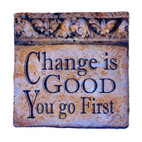 Change is Good You Go First - ParentUnplugged - Stacy Snyder