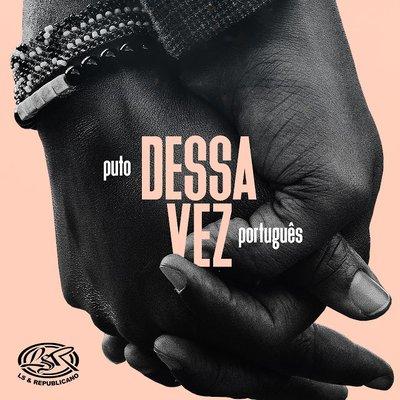 Puto Portugues - Dessa Vez (Kizomba)