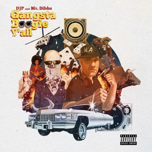 Gangsta Boogie Ya'll! | DJ P und Mr. Dibbs Mixtape im Stream