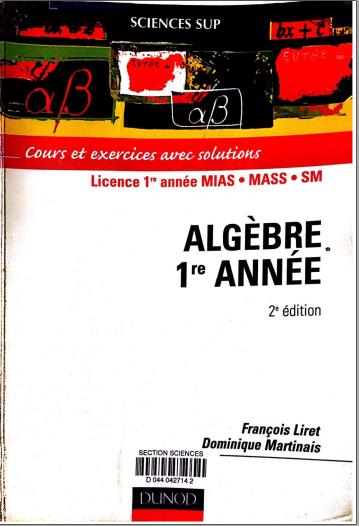 Livre : Algèbre 1re année, Cours et exercices avec solutions - François Liret PDF